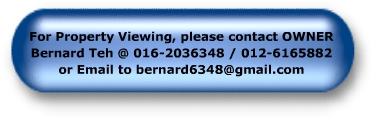 Call Bernard Teh @ 016-2036348 / 012-6165882 or CLICK BUTTON to Send Email